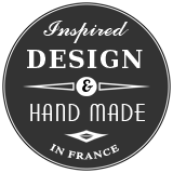 Inspired design hand made in france